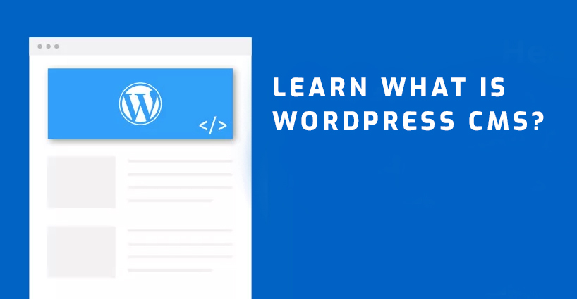 Learn What is WordPress CMS?